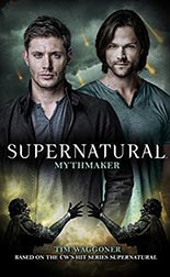 SUPERNATURAL:  MYTHMAKER