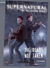 SUPERNATURAL:  THE ROADS NOT TAKEN